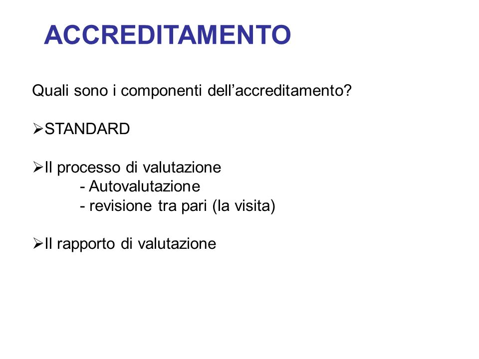 ACCREDITAMENTO Quali sono i componenti dell'accreditamento STANDARD