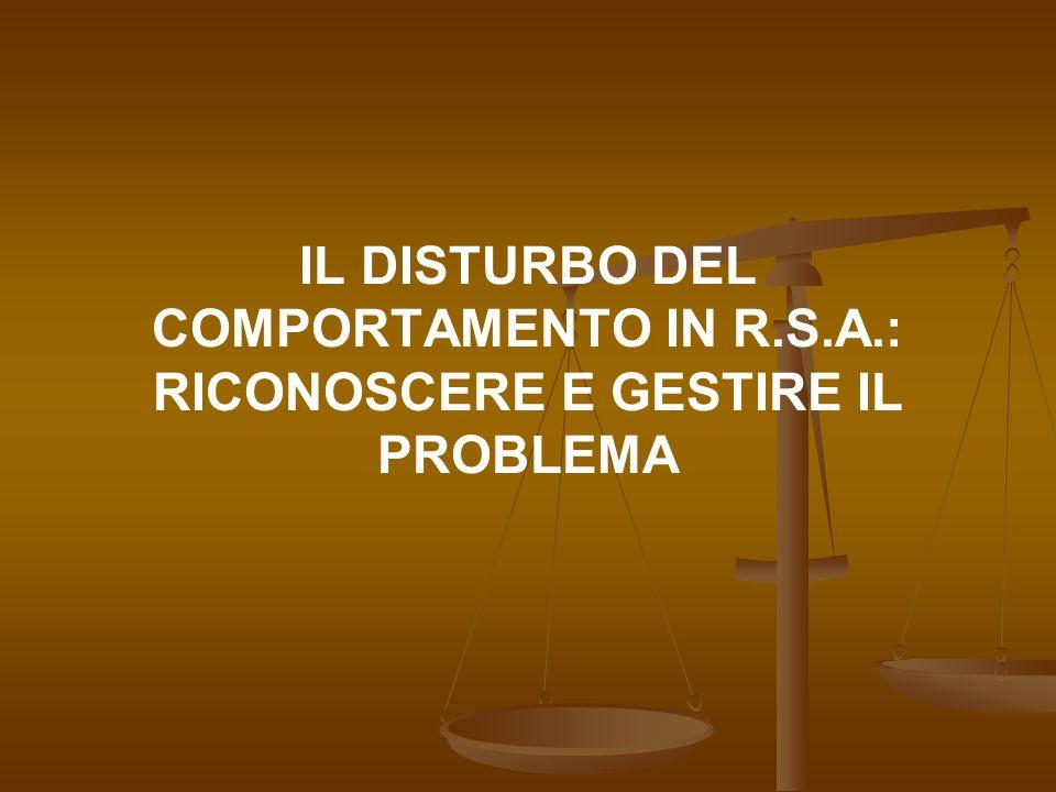 27/03/2017 IL DISTURBO DEL COMPORTAMENTO IN R.S.A.: RICONOSCERE E GESTIRE IL PROBLEMA