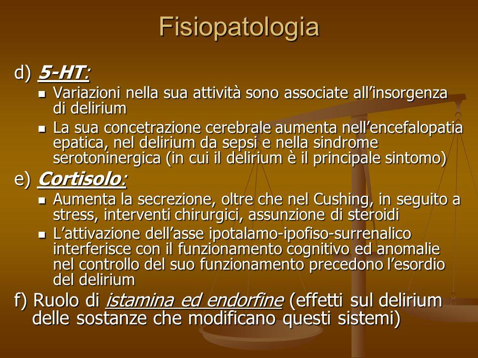 Fisiopatologia d) 5-HT: e) Cortisolo: