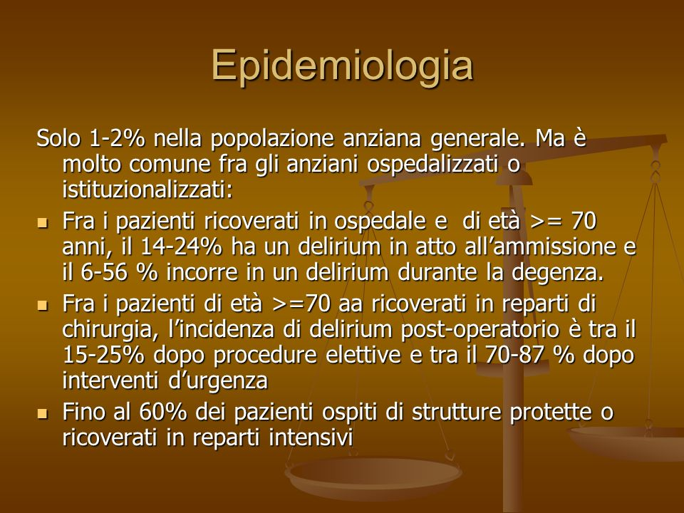 27/03/2017Epidemiologia. Solo 1-2% nella popolazione anziana generale. Ma è molto comune fra gli anziani ospedalizzati o istituzionalizzati: