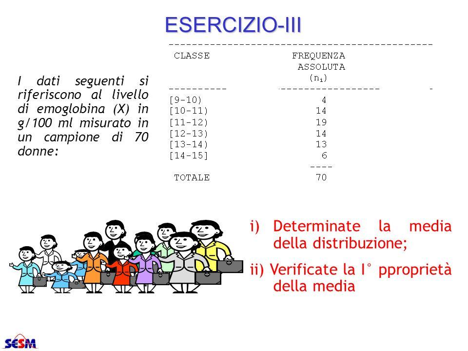 ESERCIZIO-III i) Determinate la media della distribuzione;