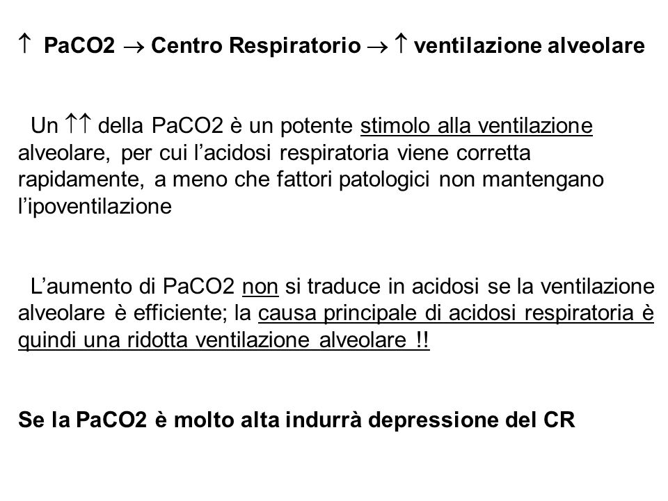  PaCO2  Centro Respiratorio   ventilazione alveolare