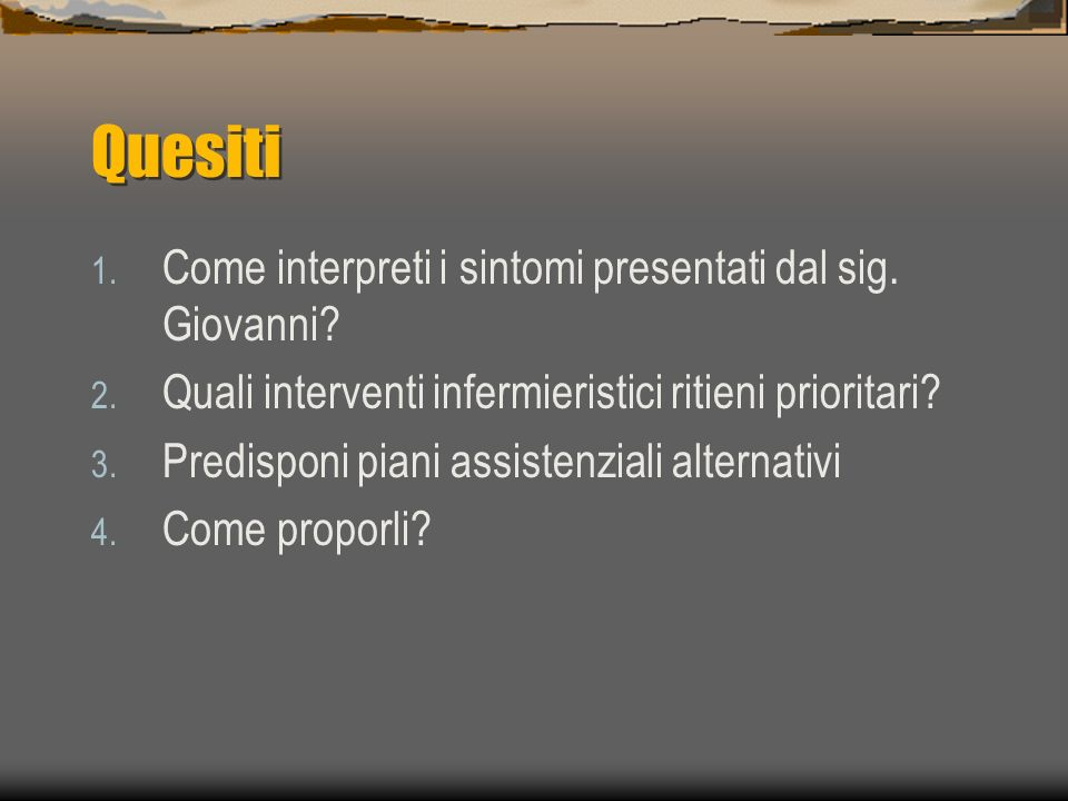 Quesiti Come interpreti i sintomi presentati dal sig. Giovanni