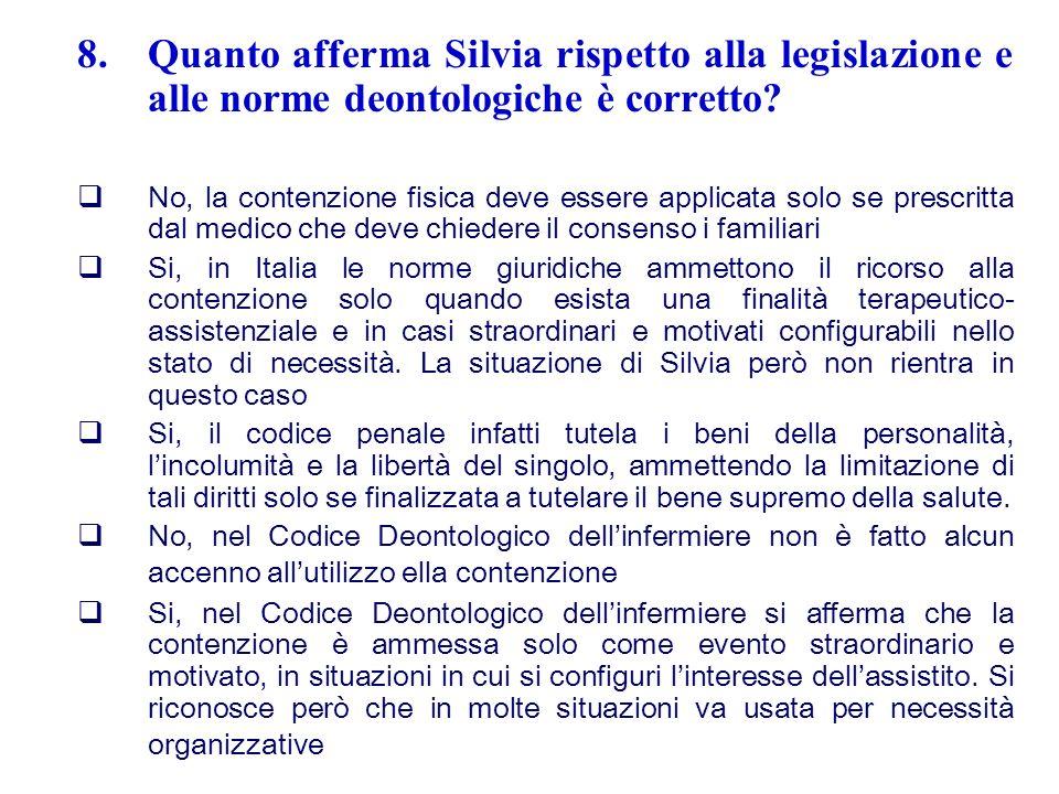 Quanto afferma Silvia rispetto alla legislazione e alle norme deontologiche è corretto