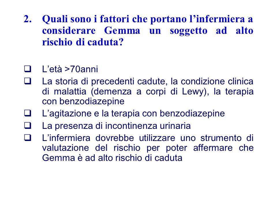 Quali sono i fattori che portano l'infermiera a considerare Gemma un soggetto ad alto rischio di caduta