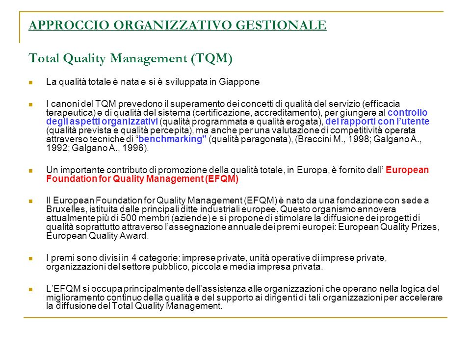 APPROCCIO ORGANIZZATIVO GESTIONALE Total Quality Management (TQM)