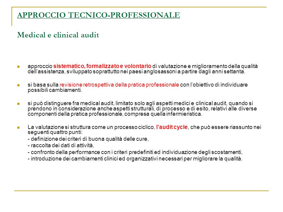 APPROCCIO TECNICO-PROFESSIONALE Medical e clinical audit