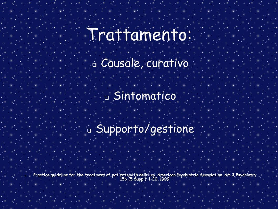 Trattamento: Causale, curativo Sintomatico Supporto/gestione