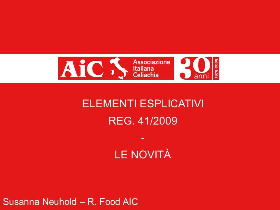 ELEMENTI ESPLICATIVI REG. 41/2009 - LE NOVITÀ