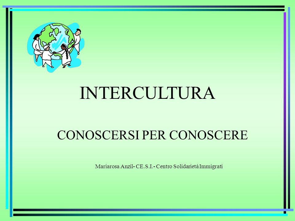 INTERCULTURA CONOSCERSI PER CONOSCERE