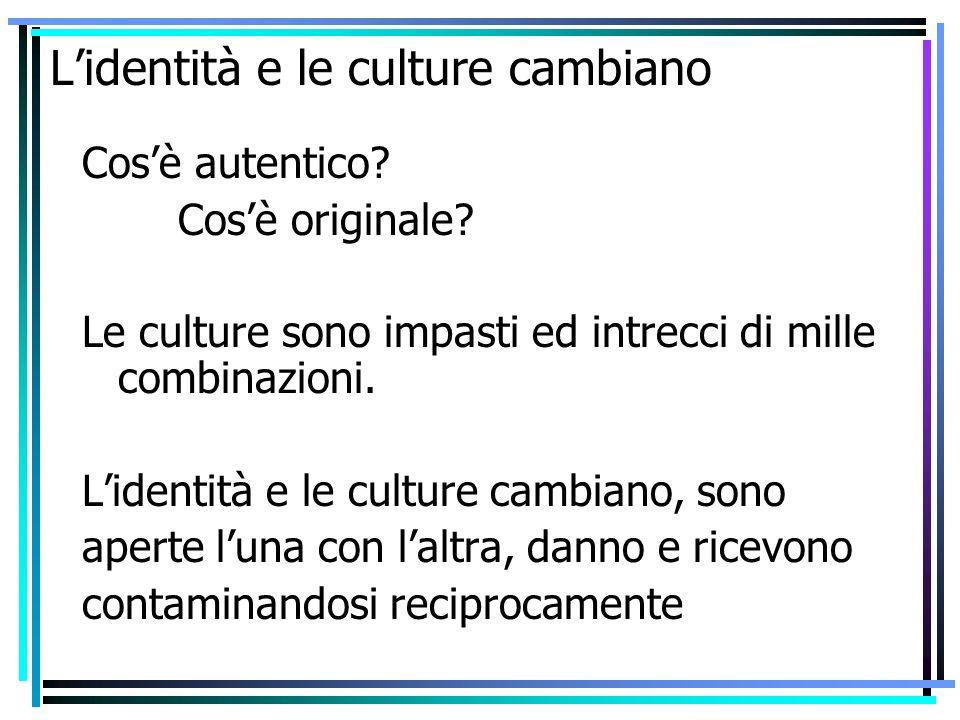 L'identità e le culture cambiano