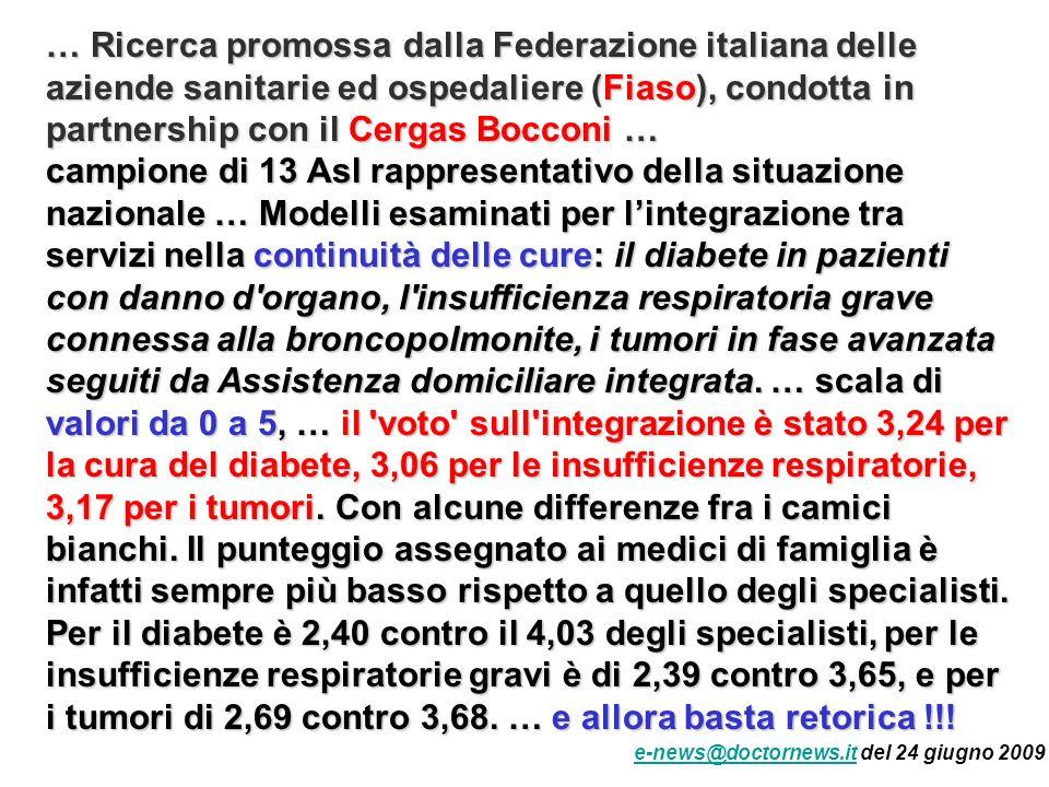… Ricerca promossa dalla Federazione italiana delle aziende sanitarie ed ospedaliere (Fiaso), condotta in partnership con il Cergas Bocconi …