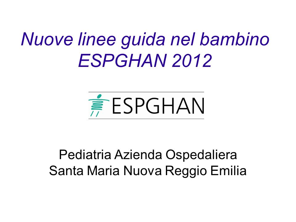 Nuove linee guida nel bambino ESPGHAN 2012