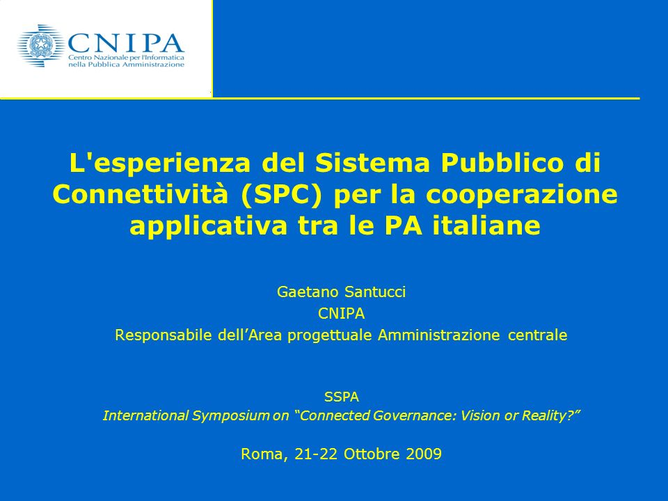L esperienza del Sistema Pubblico di Connettività (SPC) per la cooperazione applicativa tra le PA italiane