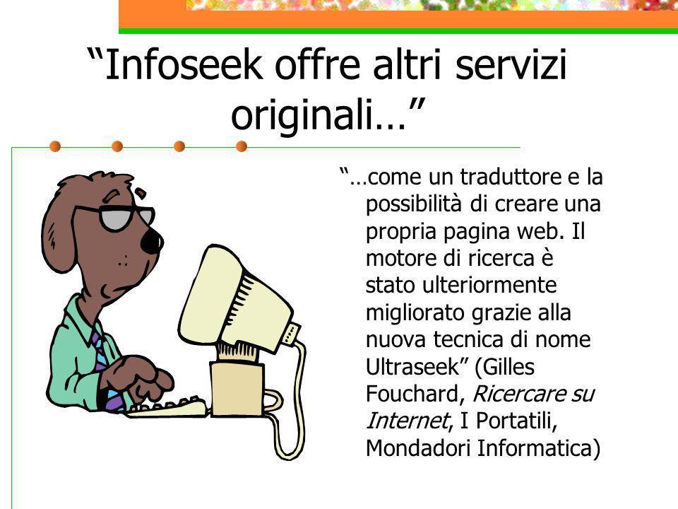 Infoseek offre altri servizi originali…