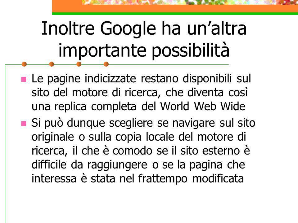 Inoltre Google ha un'altra importante possibilità
