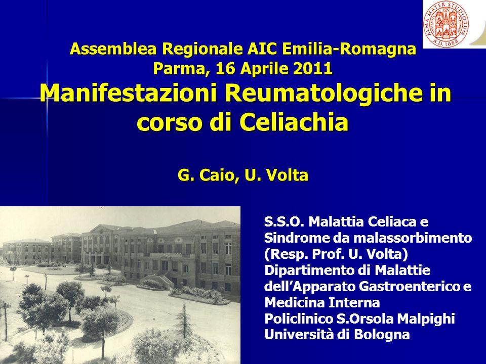 Assemblea Regionale AIC Emilia-Romagna Parma, 16 Aprile 2011 Manifestazioni Reumatologiche in corso di Celiachia G. Caio, U. Volta