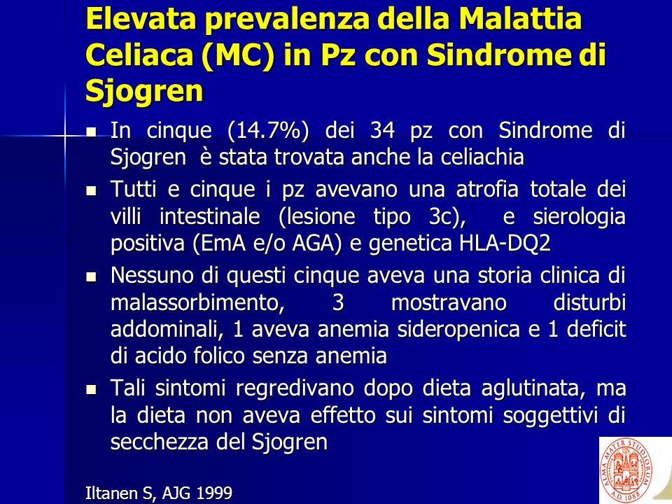 Elevata prevalenza della Malattia Celiaca (MC) in Pz con Sindrome di Sjogren
