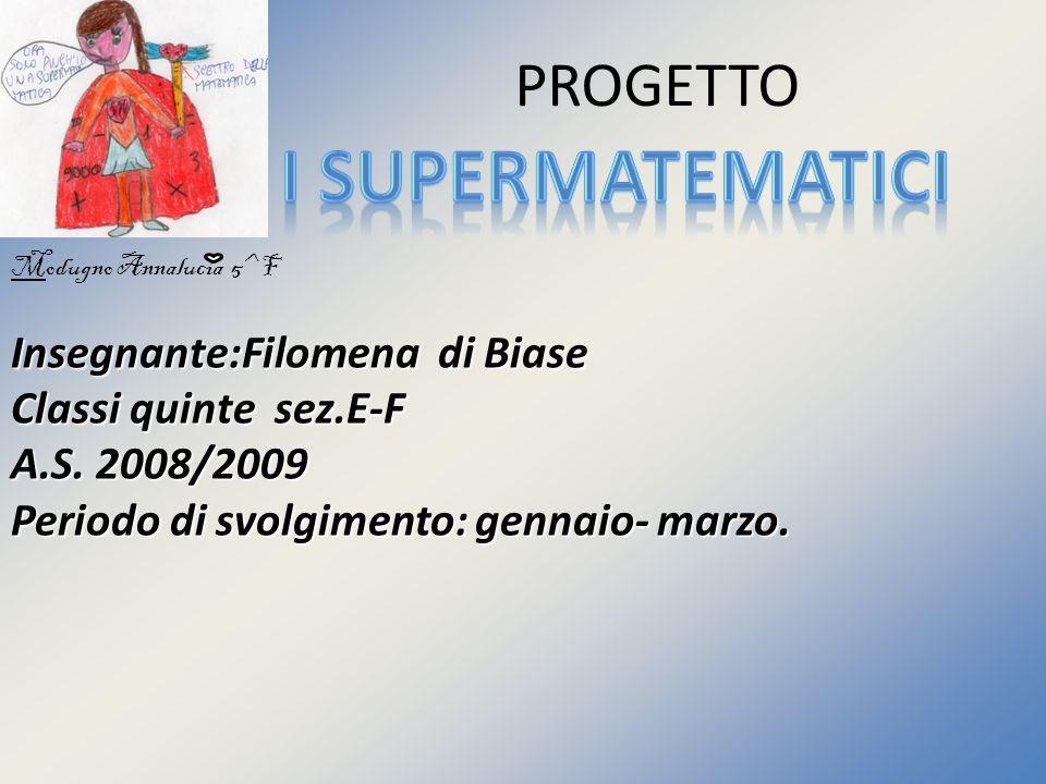 I supermatematici PROGETTO Insegnante:Filomena di Biase