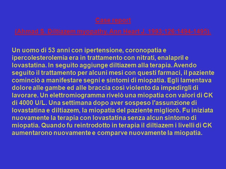 (Ahmad S. Diltiazem myopathy. Ann Heart J. 1993;126:1494-1495).