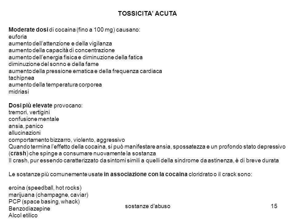 TOSSICITA' ACUTA Moderate dosi di cocaina (fino a 100 mg) causano: