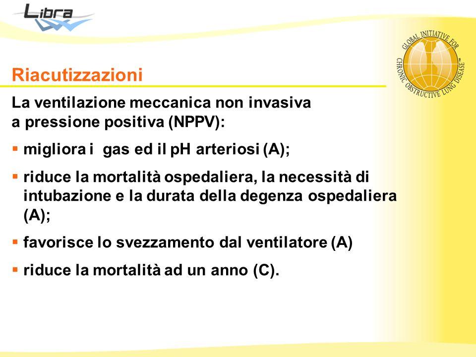 Riacutizzazioni La ventilazione meccanica non invasiva a pressione positiva (NPPV):