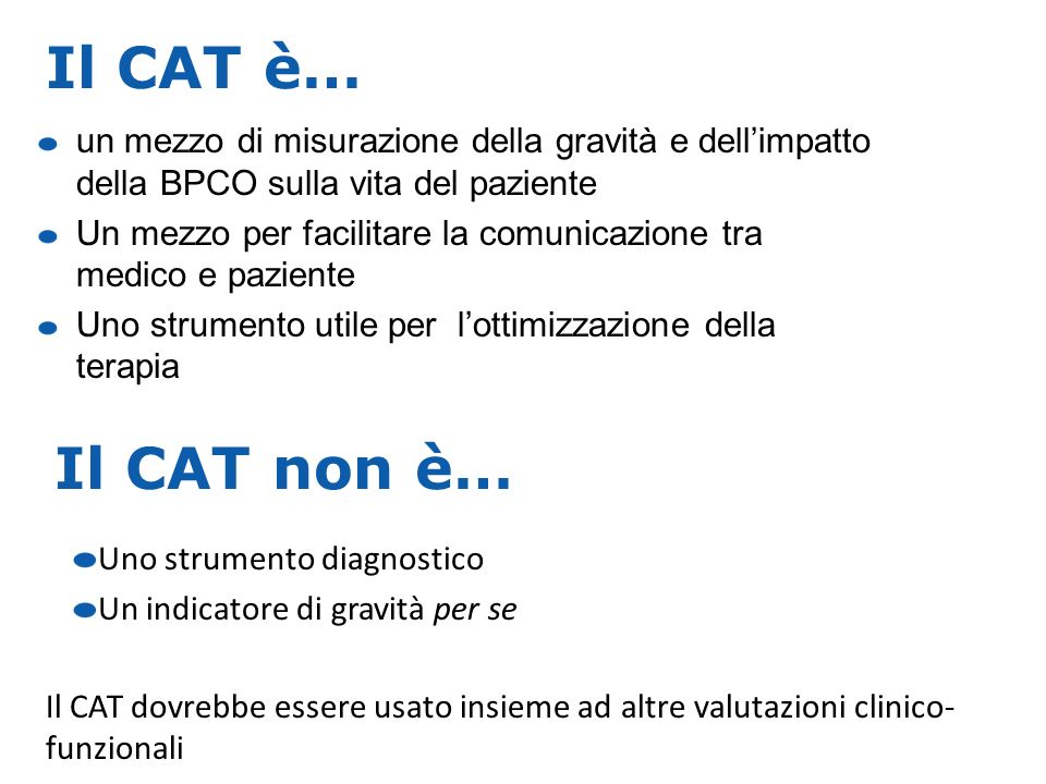 Il CAT è… un mezzo di misurazione della gravità e dell'impatto della BPCO sulla vita del paziente.