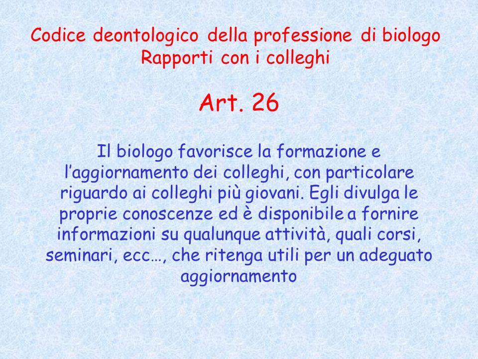 Art. 26 Codice deontologico della professione di biologo