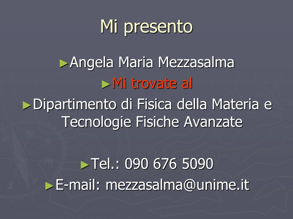 Mi presento Angela Maria Mezzasalma Mi trovate al