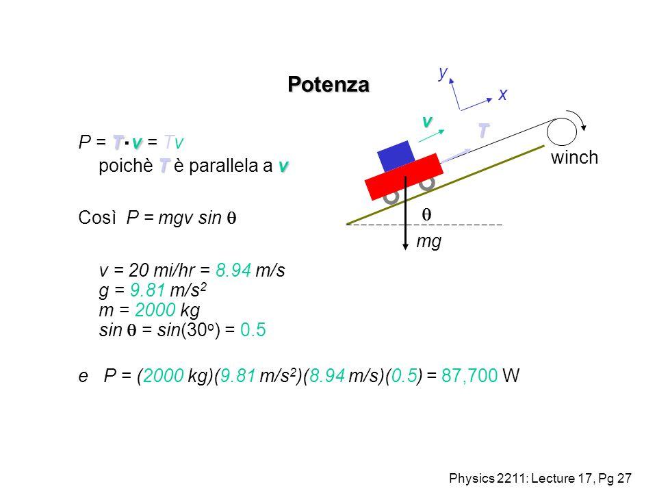 Potenza y x v P = T.v = Tv poichè T è parallela a v T winch