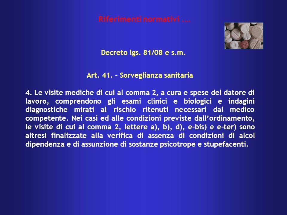 Riferimenti normativi .… Art. 41. – Sorveglianza sanitaria