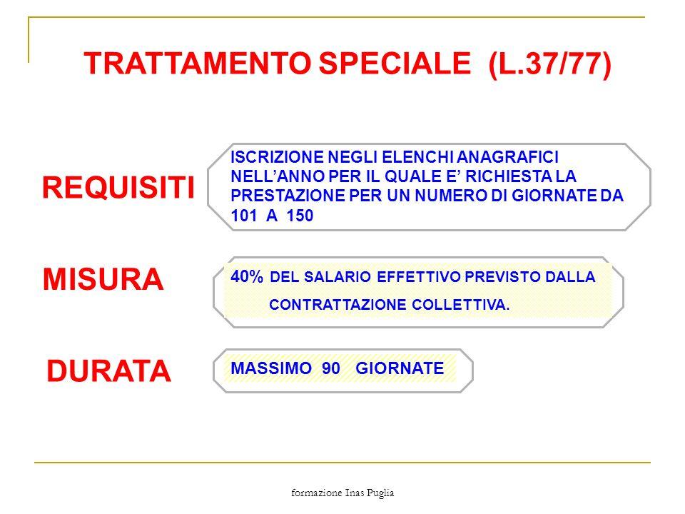 TRATTAMENTO SPECIALE (L.37/77)