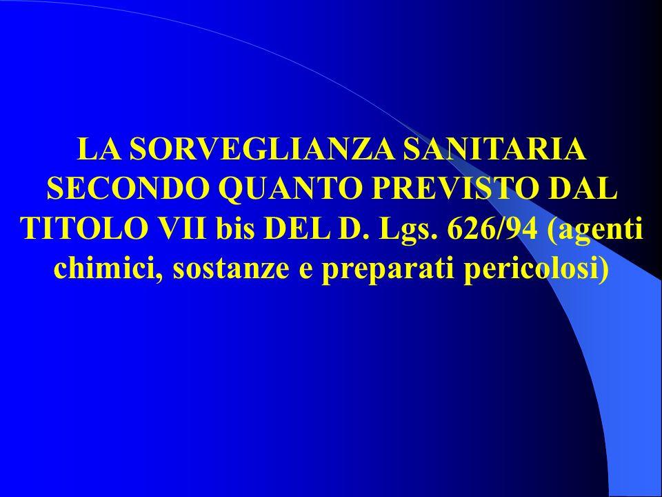 LA SORVEGLIANZA SANITARIA SECONDO QUANTO PREVISTO DAL TITOLO VII bis DEL D.