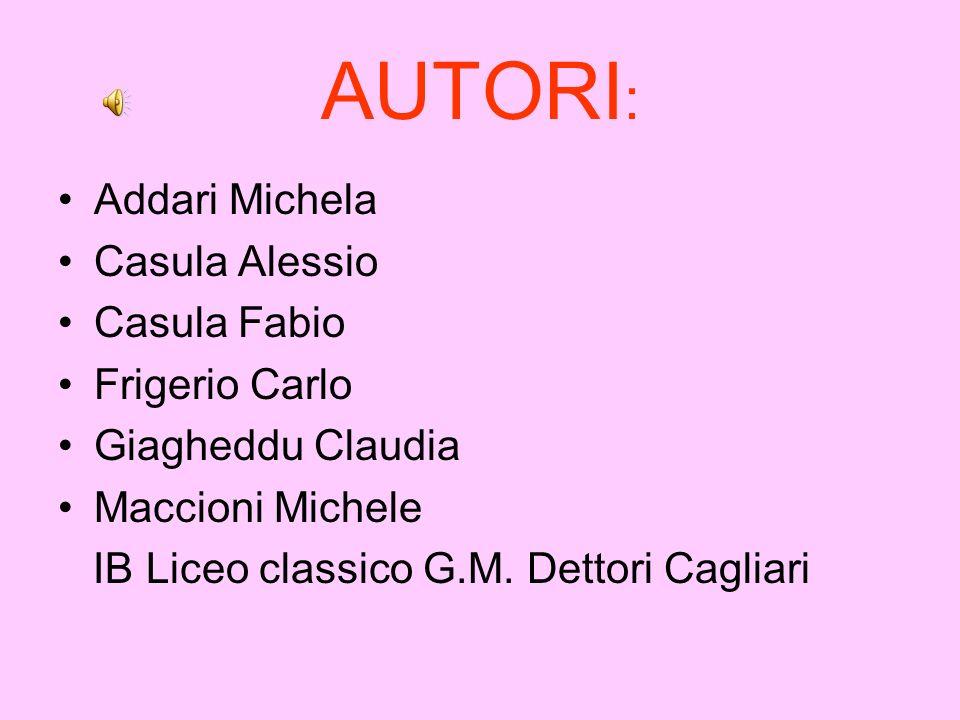 AUTORI: Addari Michela Casula Alessio Casula Fabio Frigerio Carlo