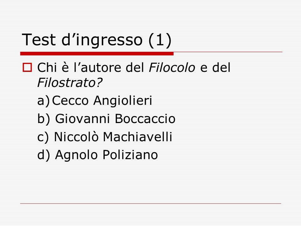 Test d'ingresso (1) Chi è l'autore del Filocolo e del Filostrato