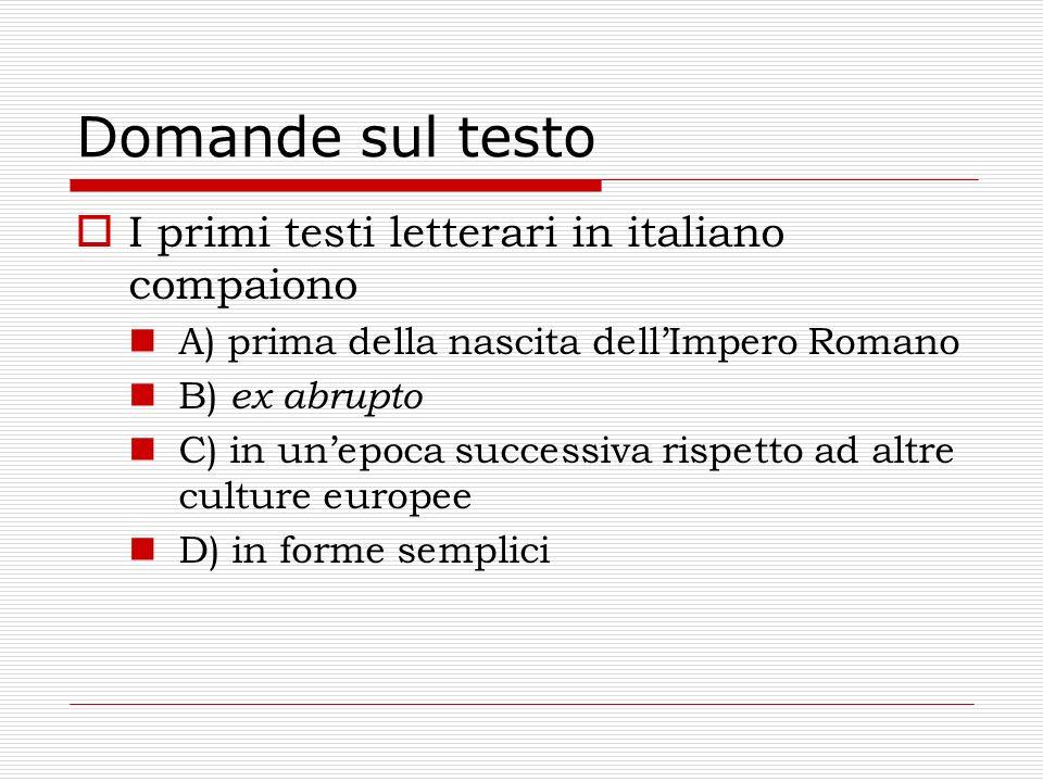 Domande sul testo I primi testi letterari in italiano compaiono