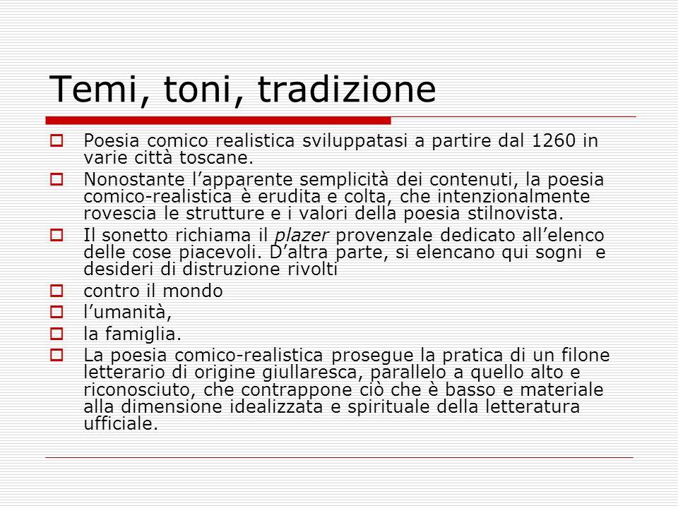 Temi, toni, tradizione Poesia comico realistica sviluppatasi a partire dal 1260 in varie città toscane.