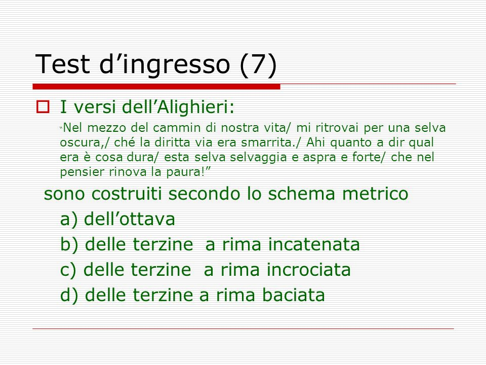 Test d'ingresso (7) I versi dell'Alighieri: a) dell'ottava