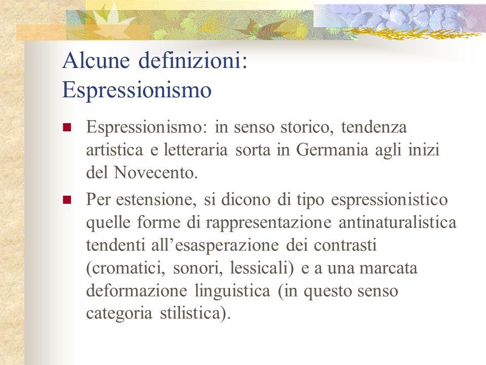 Alcune definizioni: Espressionismo