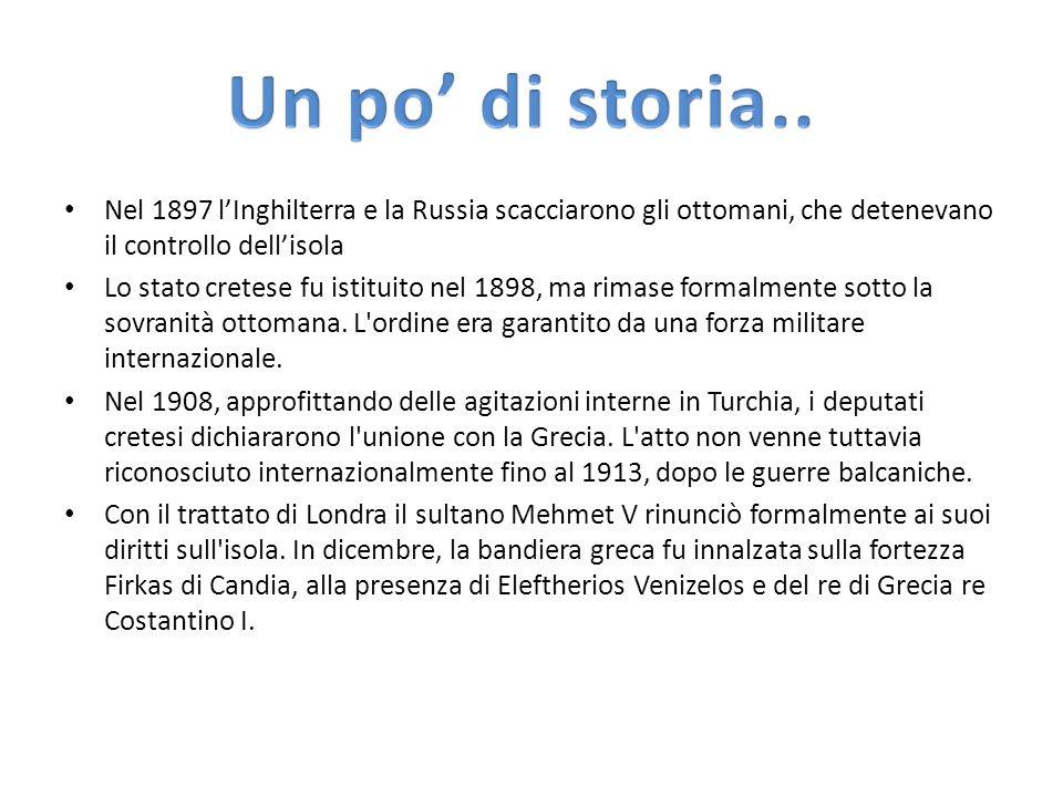 Un po' di storia.. Nel 1897 l'Inghilterra e la Russia scacciarono gli ottomani, che detenevano il controllo dell'isola.