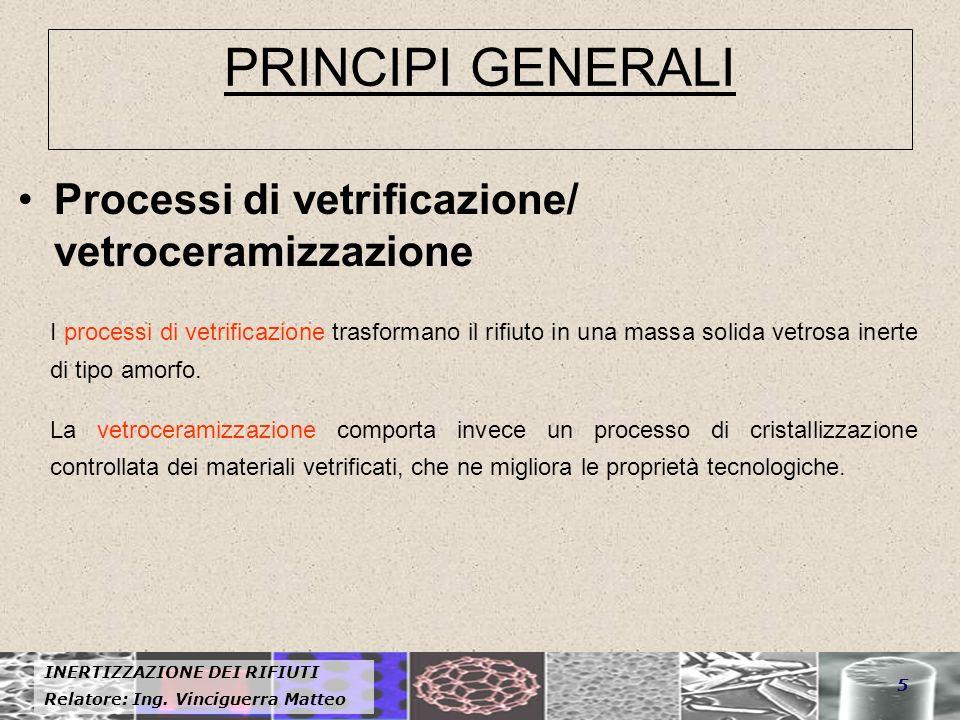 PRINCIPI GENERALI Processi di vetrificazione/ vetroceramizzazione