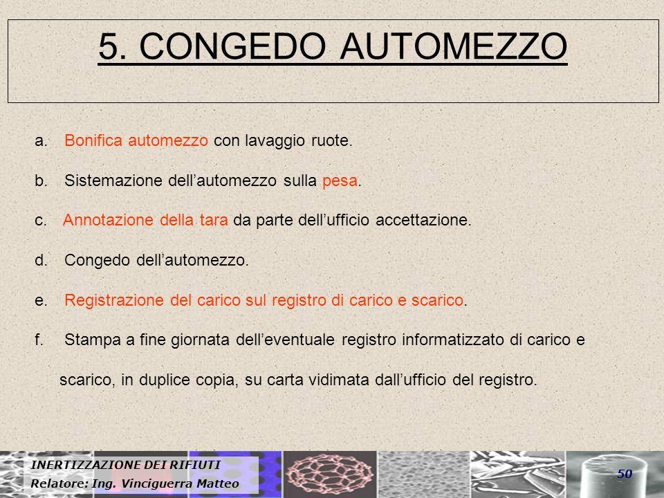 5. CONGEDO AUTOMEZZO Bonifica automezzo con lavaggio ruote.