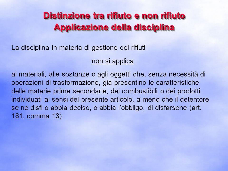 Distinzione tra rifiuto e non rifiuto Applicazione della disciplina