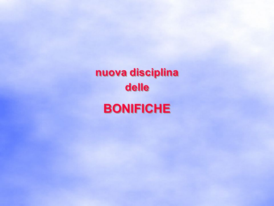 nuova disciplina delle BONIFICHE