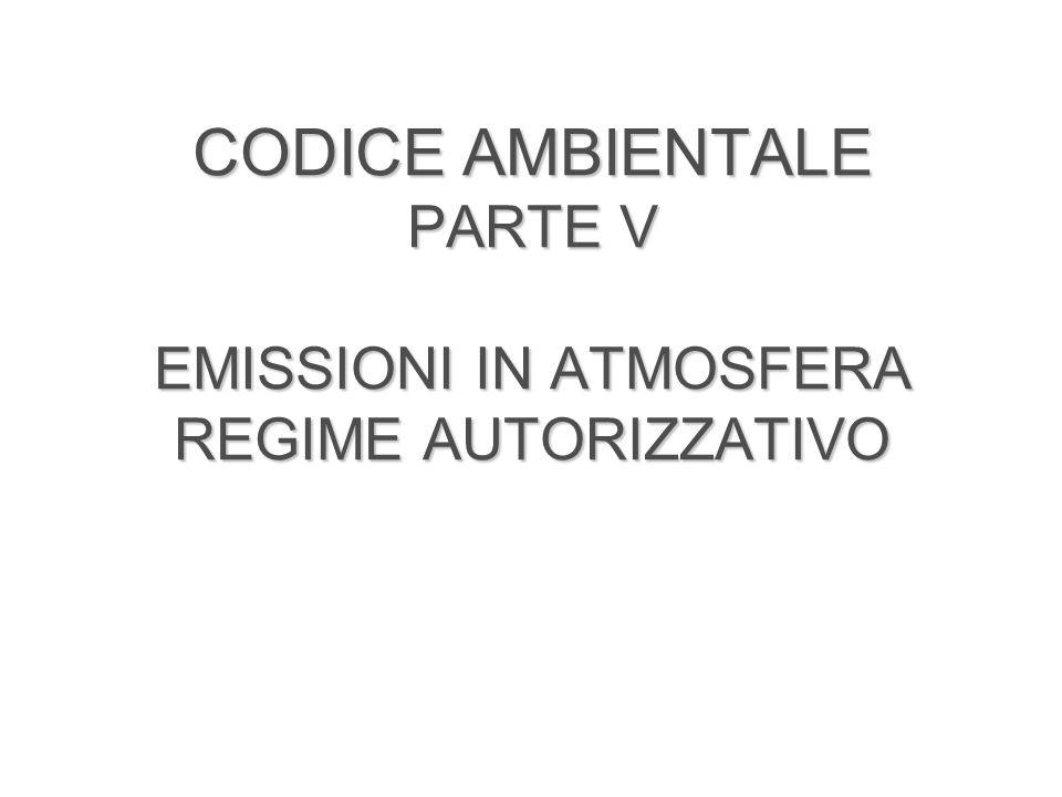 CODICE AMBIENTALE PARTE V EMISSIONI IN ATMOSFERA REGIME AUTORIZZATIVO