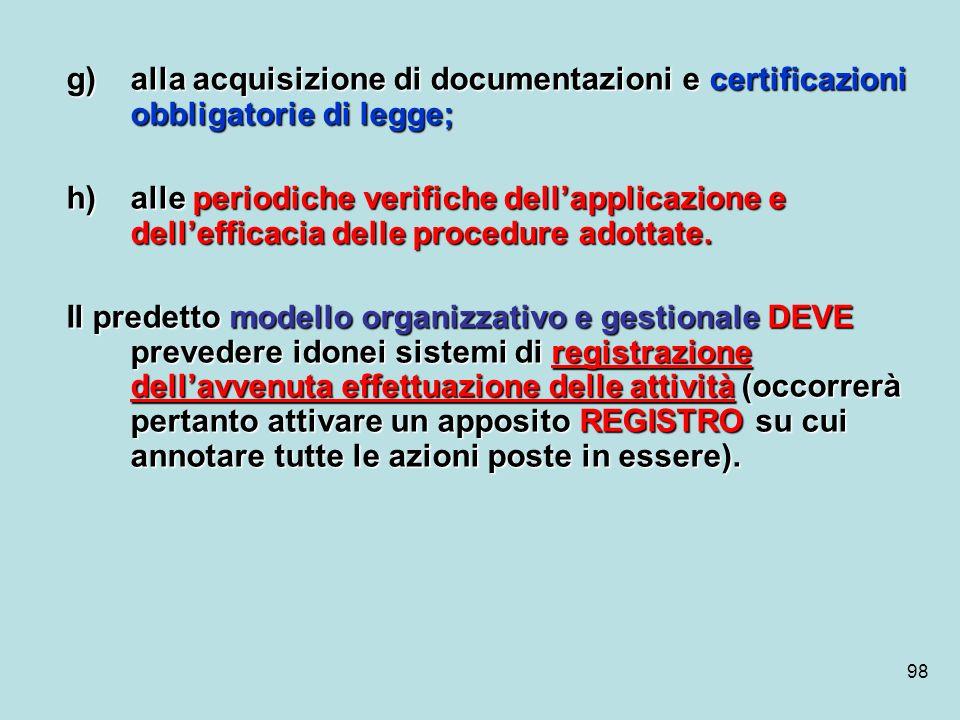 alla acquisizione di documentazioni e certificazioni obbligatorie di legge;