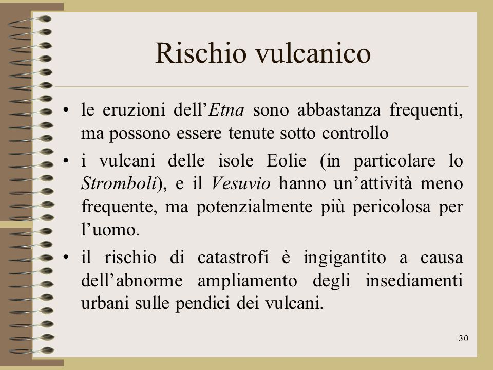Rischio vulcanico le eruzioni dell'Etna sono abbastanza frequenti, ma possono essere tenute sotto controllo.