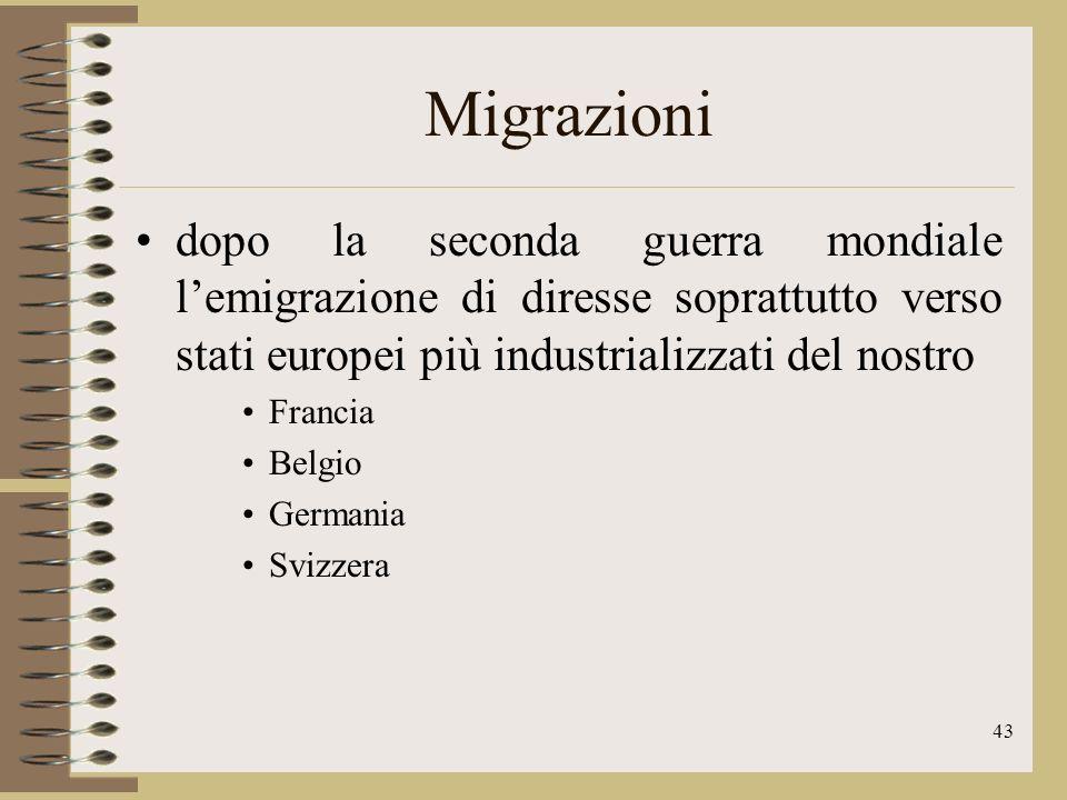 Migrazioni dopo la seconda guerra mondiale l'emigrazione di diresse soprattutto verso stati europei più industrializzati del nostro.