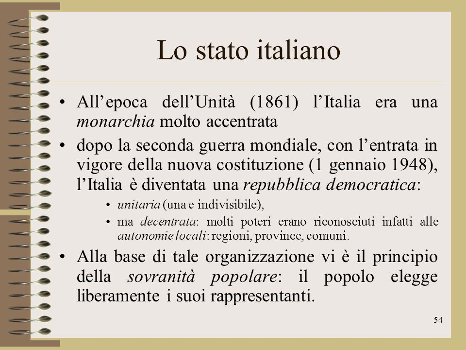 Lo stato italiano All'epoca dell'Unità (1861) l'Italia era una monarchia molto accentrata.