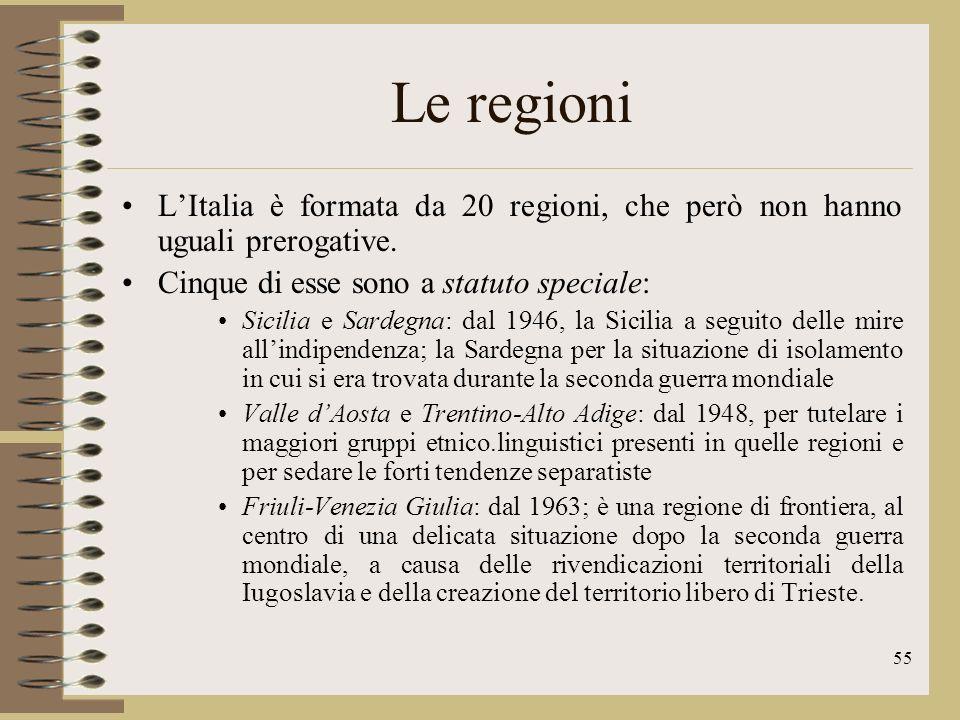 Le regioni L'Italia è formata da 20 regioni, che però non hanno uguali prerogative. Cinque di esse sono a statuto speciale: